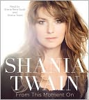 From This Moment On by Shania Twain: CD Audiobook Cover