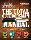 The Total Outdoorsman Manual (Field & Stream) by T. Edward Nickens: Book Cover