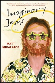 Imaginary Jesus by Matt Mikalatos: Book Cover