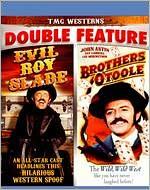 Evil Roy Slade/the Brothers O'Toole