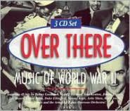 Over There: Music of World War II