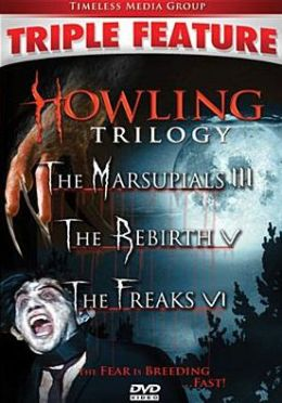 Howling Trilogy: the Marsupials/the Rebirth/the Freaks