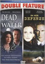 Dead in the Water/in Her Defense