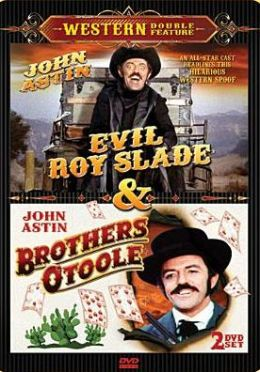 Evil Roy Slade/Brothers O'Toole