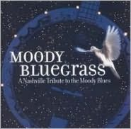 Moody Bluegrass: A Nashville Tribute to the Moody Blues