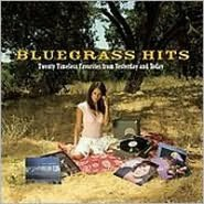 Bluegrass Hits: Twenty Timeless Favorites from Yesterday and Today