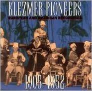 Klezmer Pioneers: European & American Recordings, 1905-1952