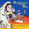 CD Cover Image. Title: Beethoven's Wig - Sing-Along Symphonies, Artist: Beethoven's Wig