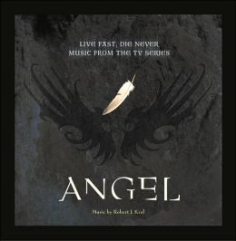 Angel: Live Fast, Die Never [Music from the TV Series]