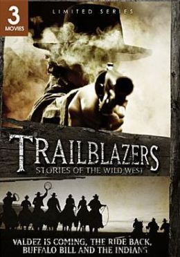 Trailblazers: Valdez Is Coming/the Ride Back/Buffalo Bill and the Indians