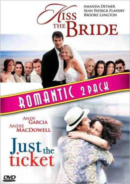 Kiss the Bride/Just the Ticket