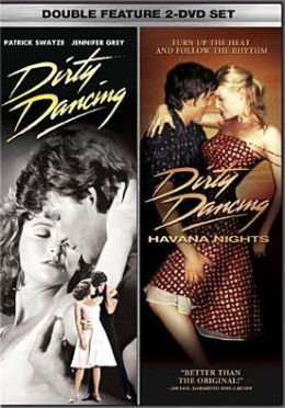 Dirty Dancing / Dirty Dancing Havana Nights