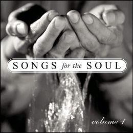 Songs for the Soul, Vol. 1