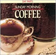 Day Parts: Sunday Morning Coffee