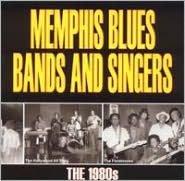 Memphis Blues Bands & Singers: The 1980s