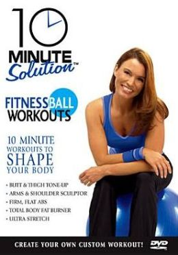 10 Minute Solution - Fitness Ball Workouts