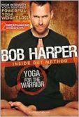 Video/DVD. Title: Bob Harper: Inside Out Method - Yoga for the Warrior