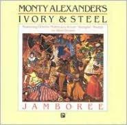 Jamboree: Monty Alexander's Ivory and Steel