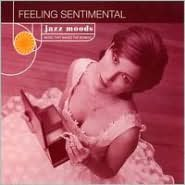 Jazz Moods: Feeling Sentimental