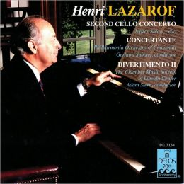 Henri Lazarof: Second Cello Concerto; Concertante; Divertimento II