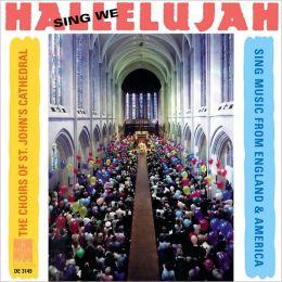 Sing We Hallelujah: Music from England & America
