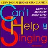 Can't Help Singing: A New Look at Jerome Kern Classics