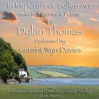 In My Craft or Sullen Art: Selected Stories & Poems By Dylan Thomas