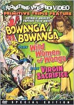 Bowanga Bowanga/the Wild Women of Wongo/Virgin Sacrifice