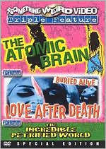 Atomic Brain/Love After Death/the Incredible Petrified World