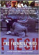 The Freshest Kids: The History of the B-Boy