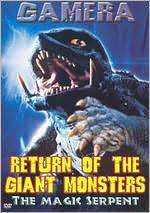 Gamera: Return of the Giant Monsters/Magic Serpent