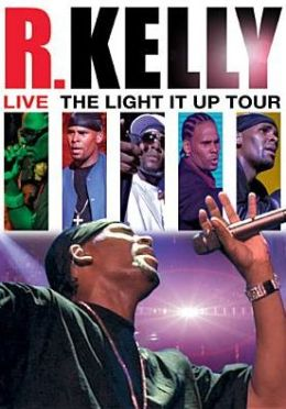 R. Kelly: Live - The Light It Up Tour