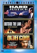 Hard Justice/Outside the Law/Quiet Cool