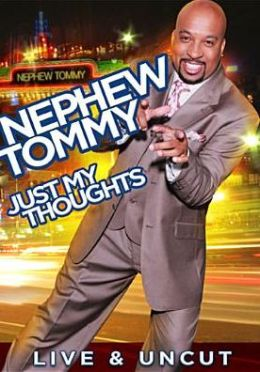 Nephew Tommy: Just My Thoughts