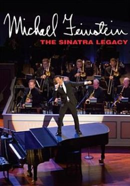 Michael Feinstein: The Sinatra Legacy