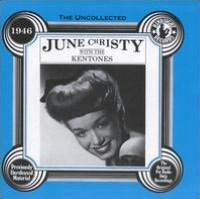 The Uncollected June Christy with the Kentones (1946)