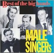 Big Bands: Best of the Male Singers