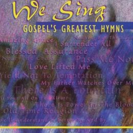 We Sing Gospel's Greatest Hymn