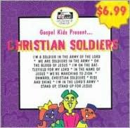 Gospel Kids Present...Christian Soldiers