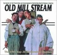 Old Mill Stream: The 1991 Top Twenty Barbershop Quartets