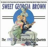 Sweet Georgia Brown: 1992 Top 20 Barbershop Quartets