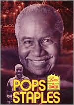 Pops Staples: Live In Concert
