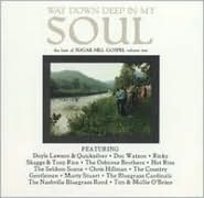 Way Down Deep in My Soul: The Best of Sugar Hill Gospel, Vol. 2