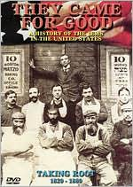 They Came For Good: A History of the Jews in the United States - Taking Root, 1820-1880