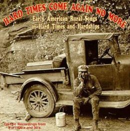 Hard Times Come Again No More, Vol. 1