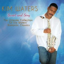 Sweet and Sexy: The Ultimate Collection of Kim Waters' Romantic Classics