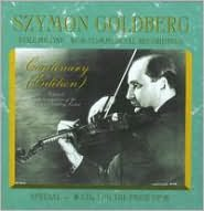 Szymon Goldberg Centenary (Edition), Vol. 1: Non-Commercial Recordings