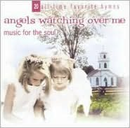 Angels Watching Over Me: Music for the Soul