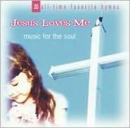 Jesus Loves Me: Music for the Soul