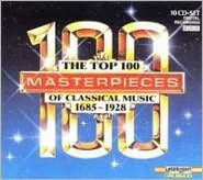 The Top 100 Masterpieces of Classical Music 1685-1928, Vols. 1-10